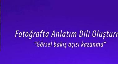 """""""Fotoğrafta Anlatım Dili Oluşturma"""" Serkan Turaç"""