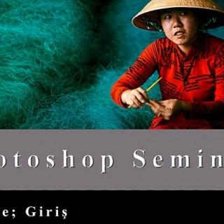 Burak ŞENBAK ile Fotoğrafçılar İçin Temel Photoshop Semineri